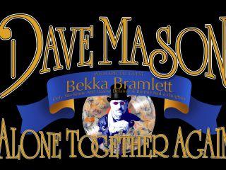 Dave Mason: Alone Together Again